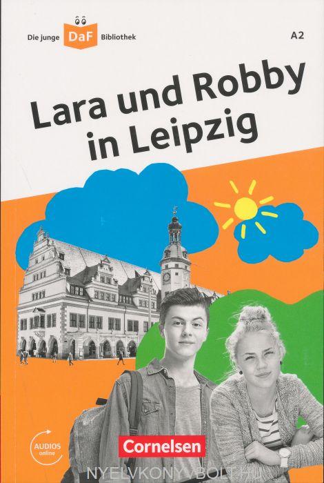 Lara und Robby in Leipzig - Die junge DaF-Bibliothek A2 - Lektüre mit Audios online