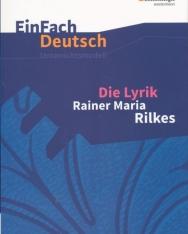 EinFach Deutsch Unterrichtsmodelle - Rainer Maria Rilkes: Die Lyrik (Gymnasiale Oberstufe)