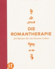 Die Romantherapie: 253 Bücher für ein besseres Leben