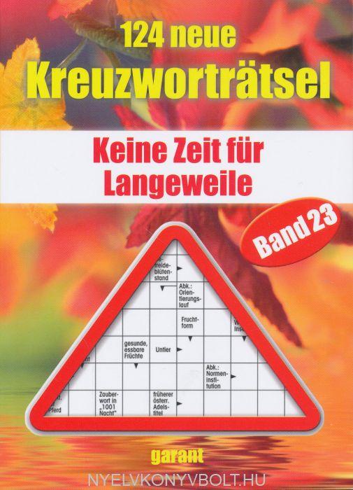 124 neue Kreutzwortratsel - Band 23: Keine Zeit für Langeweile