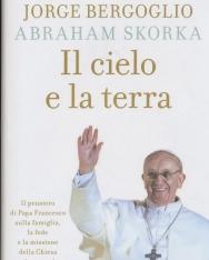 Jorge Bergoglio & Abraham Skorka: Il cielo e la terra