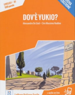 Dov'e Yukio?+ Audio On Line  (Livello 1 - A1)