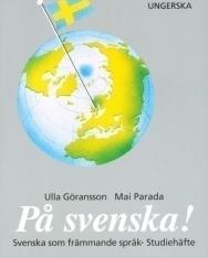 Pa svenska! Studiehäfte ungerska - Svenska som främmande sprak