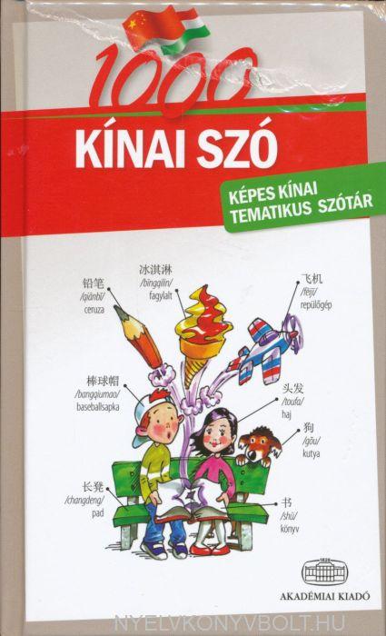 1000 Kínai Szó - Képes Kínai Tematikus Szótár