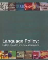 Language policy: hidden agendas and new approaches
