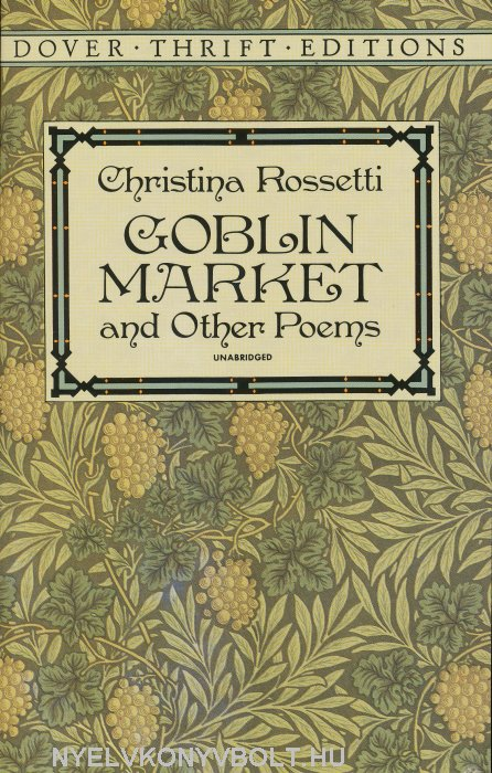 Christina Rossetti: Goblin Market and Other Poems - Dover Thrift Edition