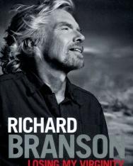 Richard Branson: Losing my Virginity - The Autobiography