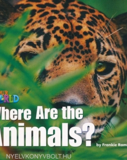 Our World Reader: Where are the Animals?