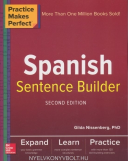 Spanish Sentence Builder - Practice Makes Perfect 2nd Edition