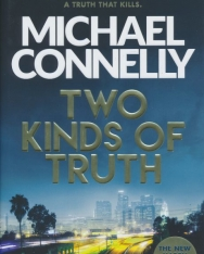 Michael Connelly: Two Kinds of Truth: The New Harry Bosch Thriller