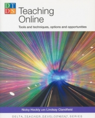 Teaching Online - Tools and techniques, options and opportunities - Delta Teacher Development Series