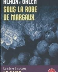 Jean-Pierre Alaux et Noël Balen: Sous la robe de Margaux