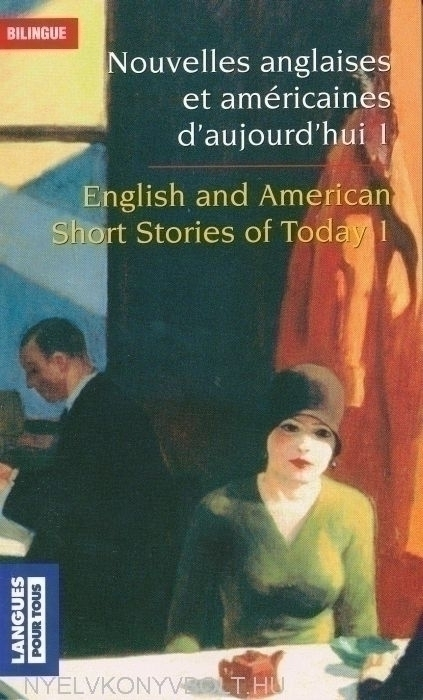 Nouvelles anglaises et américaines 1 / English and American Short Stories of Today 1