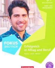 Fokus Deutsch Allgemeine Ausgabe · B1+ Erfolgreich in Alltag und Beruf: Brückenkurs