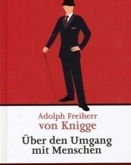 Adolph Freiherr von Knigge: Über den Umgang mit Menschen