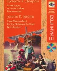 Jerome K. Jerome: Troe v lodke, ne schitaja sobaki: Luchshie glavy | Three Men in a Boat + MP3 CD (Bilingva - Slushaem, chitaem, ponimaem orosz-angol kétnyelvű kiadás)