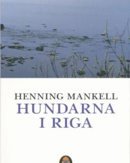 Henning Mankell: Hundarna i Riga (Kurt Wallander Serie del. 2)