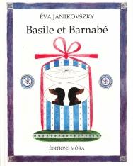 Janikovszky Éva: Basile et Barnabé (Bertalan és Barnabás francia nyelven)