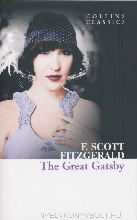 F. Scott Fitzgerald: The Great Gatsby (Collins Classics)