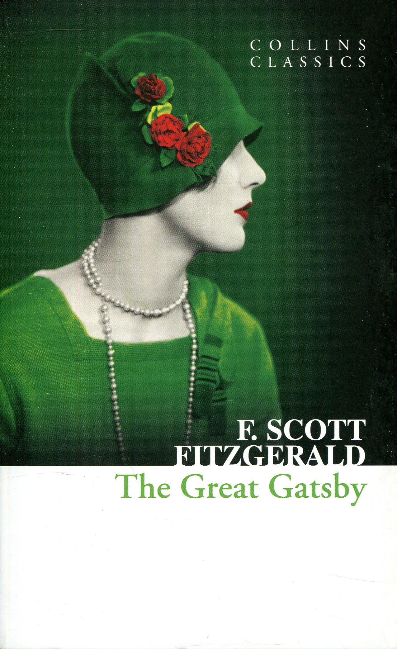 F. Scott Fitzgerald: The Great Gatsby (Collins Classics)