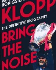 Raphael Honigstein: Klopp: Bring the Noise