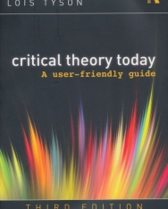 Critical theory today - A user-friendly guide Third Edition