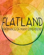 Edwin A. Abbott: Flatland - A Romance of Many Dimensions