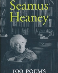 Seamus Heaney: 100 Poems