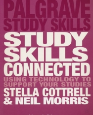 Study Skills Connected - Using Technology to Support Your Studies - Palgrave Study Skills