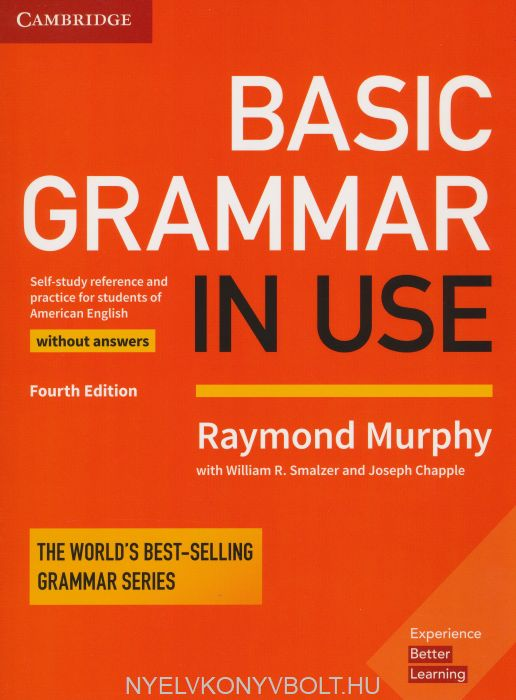 Basic Grammar in Use Without Answer - Self-study Reference and practice for students of American English - Fourth Edition