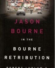 Robert Ludlum and Eric Van Lustbader: The Bourne Retribution (Bourne 11)