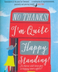 Virginia Ironside: No, Thanks! I'm Quite Happy Standing!