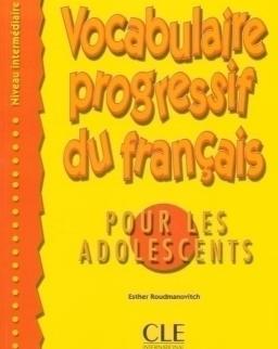 Vocabulaire progressif du francais pour les adolescents - Niveau intermédiaire