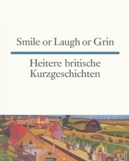 Heitere britische Kurzgeschichten - Smile or Laugh or Grin