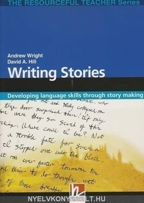 Writing Stories - Developing Language Skills through Story Making - The Resourceful Teacher