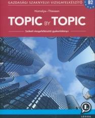 Topic by Topic - Szóbeli Vizsgafelkészítő Gyakorlókönyv - Negyedik kiadás