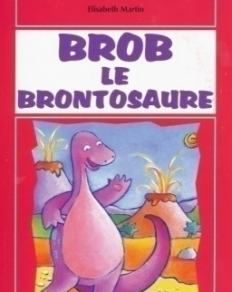 Brob Le Brontosaure avec CD Audio - La Spiga Lectures en Herbe Grand Débutant Niveau 0