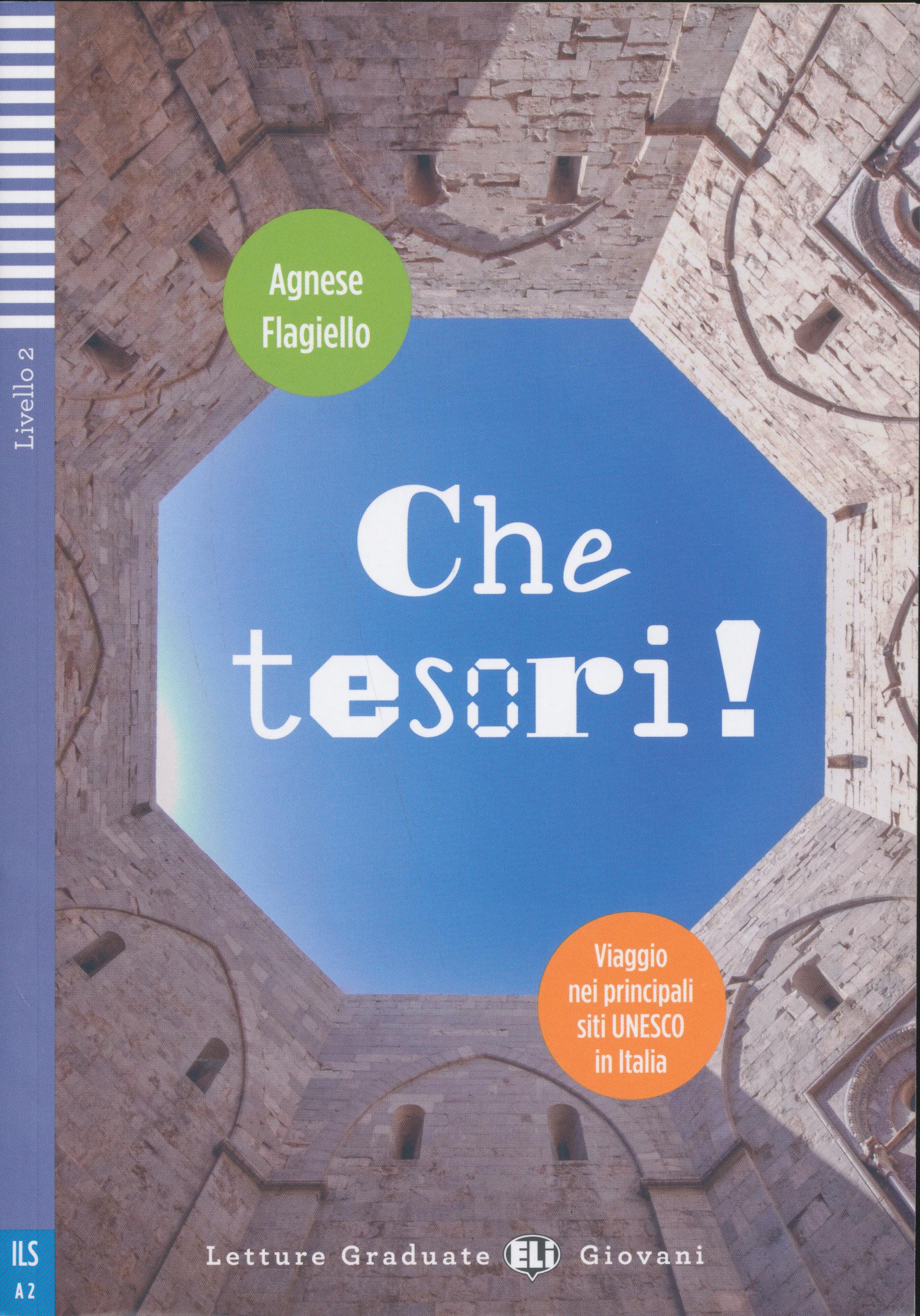 Che tesori! Viaggio nei siti UNESCO in Italia + downloadable audio - Letture Graduate Giovani Livello 2 Prre-Intermedio