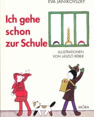 Janikovszky Éva: Ich gehe schon zur Schule (Már iskolás vagyok német nyelven)