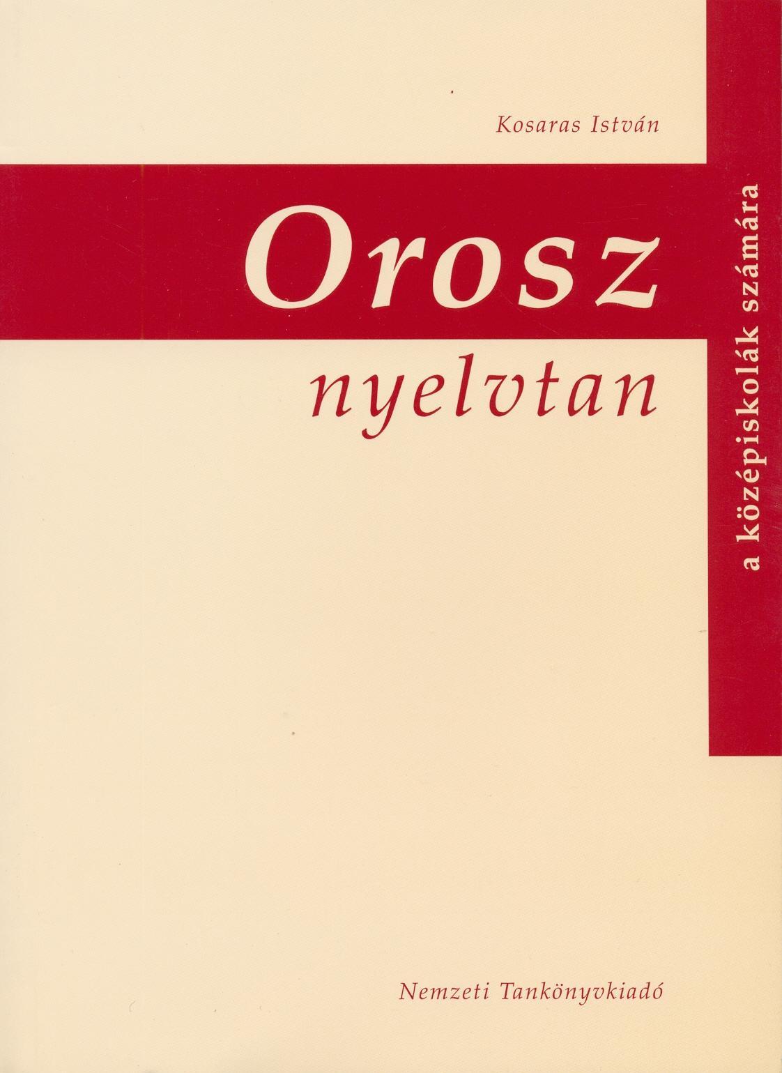 Orosz nyelvtan a középiskolák számára (Kosaras István)