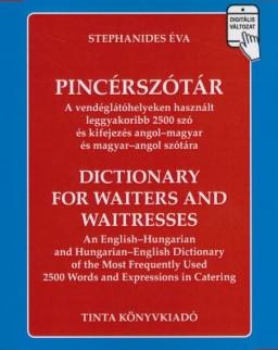 Pincérszótár - A vendéglátóhelyeken használt leggyakoribb 2500 szó és kifejezés angol-magyar és magyar-angol szótára