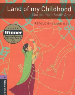 Land of My Childhood - Stories from South Asia - Oxford Bookworms Library Level 4