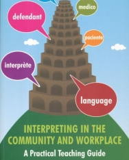 Interpreting in the community and workplace - a practical teaching guide