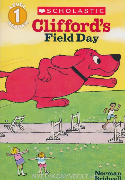 Scholastic Reader: Clifford's Field Day - Level 1