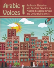 Arabic Voices 1: Authentic Listening and Reading Practice in Modern Standard Arabic and Colloquial Dialects