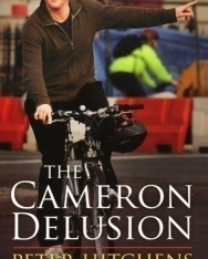 Peter Hitchens: The Cameron Delusion