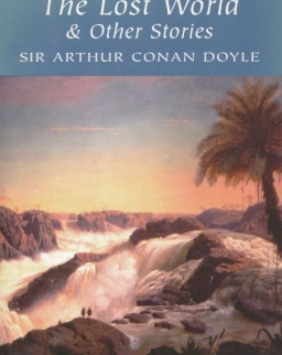 Sir Arthur Conan Doyle: The Lost World and Other Stories - Wordsworth Classics