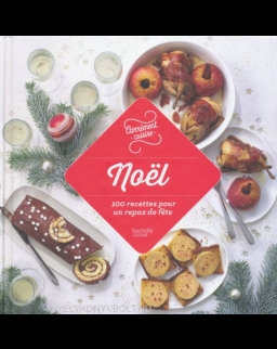 Noël, 100 recettes pour un repas de fete
