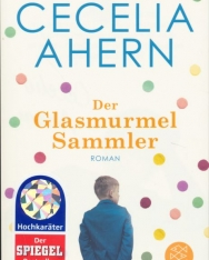 Cecilia Ahern: Der Glasmurmelsammer