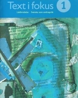 Text i fokus 1 - Läsförstaelse - Svenska som adrasprak